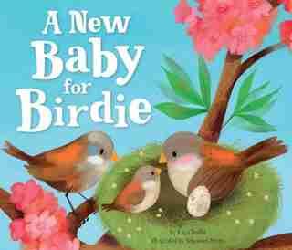 A New Baby For Birdie by Katja Reider