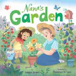Nana's Garden: A Lift-the-flap Book by Larissa Juliano