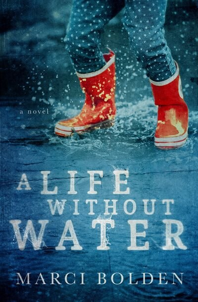 A Life Without Water by Marci Bolden