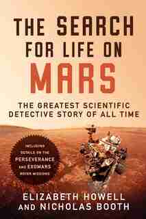 The Search For Life On Mars: The Greatest Scientific Detective Story Of All Time by Elizabeth Howell