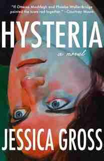 Hysteria by Jessica Gross