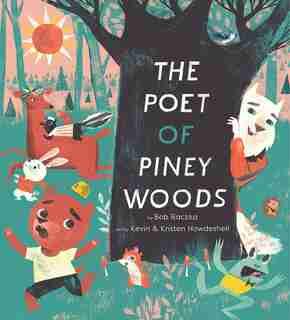 The Poet Of Piney Woods by Bob Raczka