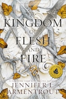 A Kingdom Of Flesh And Fire: Indigo Exclusive Edition