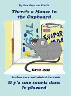 There's A Mouse In The Cupboard: A Big Shoe Bears And Friends Adventure by Dawn Doig
