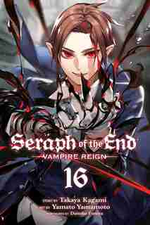 Seraph of the End, Vol. 16 by Takaya Kagami