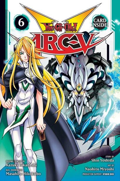 Yu-Gi-Oh! Arc-V, Vol. 6: Challenge The Legends!! by Naohito Miyoshi