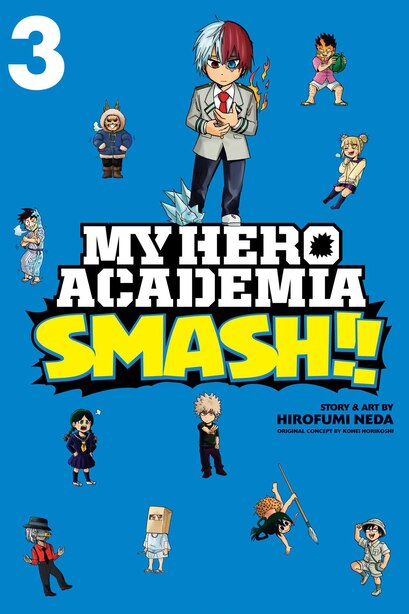 My Hero Academia: Smash!!, Vol. 3 by Hirofumi Neda