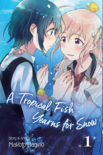 A Tropical Fish Yearns for Snow, Vol. 1 by Makoto Hagino