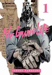 No Guns Life, Vol. 1 by Tasuku Karasuma