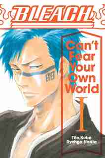 Bleach: Can't Fear Your Own World, Vol. 1 by Ryohgo Narita