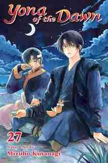 Yona Of The Dawn, Vol. 27 by Mizuho Kusanagi