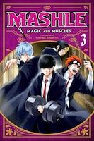 Mashle: Magic And Muscles, Vol. 3