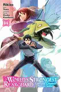 The World's Strongest Rearguard: Labyrinth Country's Novice Seeker, Vol. 1 (manga) by Tôwa