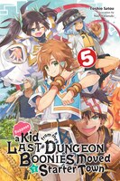 Suppose A Kid From The Last Dungeon Boonies Moved To A Starter Town, Vol. 5 (light Novel)