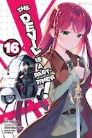 The Devil Is A Part-timer!, Vol. 16 (manga)