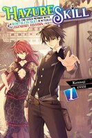 Hazure Skill: The Guild Member With A Worthless Skill Is Actually A Legendary Assassin, Vol. 1…