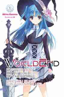 Worldend: What Do You Do At The End Of The World? Are You Busy? Will You Save Us?, Vol. 1: What Do You Do At The End Of The World? Are You Busy? Will You Save Us? by Akira Kareno