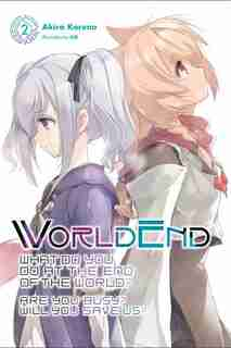 Worldend: What Do You Do At The End Of The World? Are You Busy? Will You Save Us?, Vol. 2 de Akira Kareno