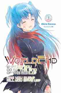 Worldend: What Do You Do At The End Of The World? Are You Busy? Will You Save Us?, Vol. 3 de Akira Kareno
