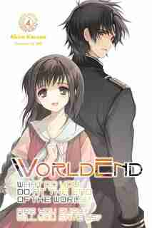 Worldend: What Do You Do At The End Of The World? Are You Busy? Will You Save Us?, Vol. 4 by Akira Kareno