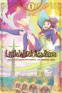 Little Witch Academia, Vol. 1 (manga) by Yoh Yoshinari