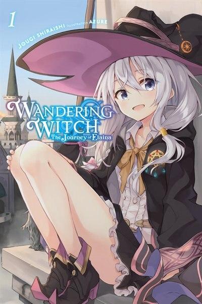 Wandering Witch: The Journey Of Elaina, Vol. 1 (light Novel) by Jougi Shiraishi