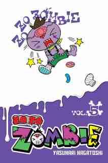 Zo Zo Zombie, Vol. 5 by Yasunari Nagatoshi