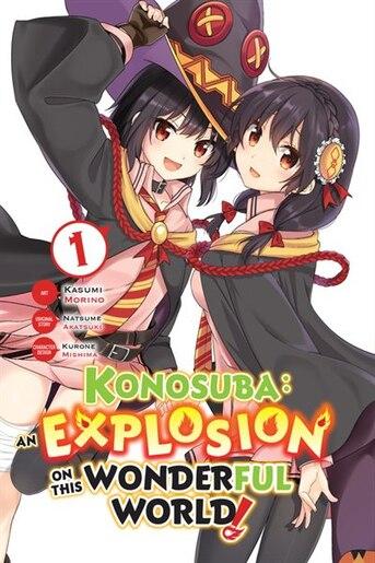 Konosuba: An Explosion On This Wonderful World!, Vol. 1 (manga) by Natsume Akatsuki