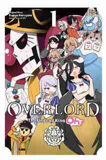 Overlord: The Undead King Oh!, Vol. 1 by Kugane Maruyama