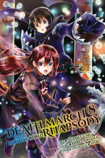 Death March To The Parallel World Rhapsody, Vol. 8 (manga) by Hiro Ainana