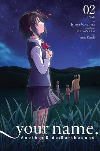 Your Name. Another Side:earthbound, Vol. 2 (manga) by Makoto Shinkai