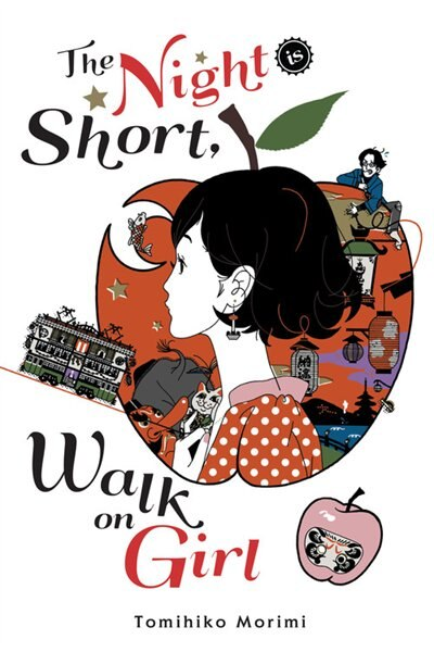 The Night Is Short, Walk On Girl by Tomihiko Morimi