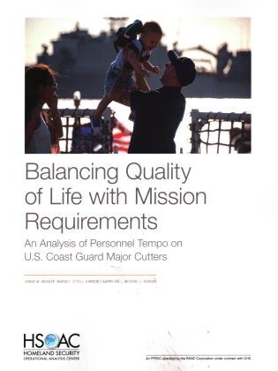 Balancing Quality Of Life With Mission Requirements: An Analysis Of Personnel Tempo On U.s. Coast Guard Major Cutters by Jennie W. Wenger