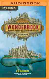 Wonderbook (revised And Expanded): The Guide To Creating Imaginative Fiction by Jeff Vandermeer