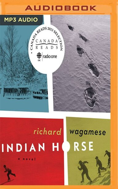 Indian Horse: A Novel by Richard Wagamese