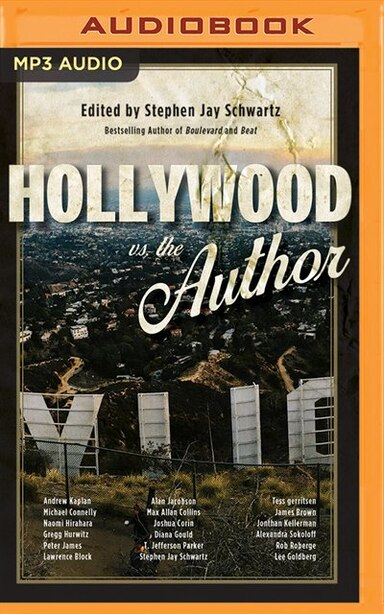 Hollywood Vs. The Author by Stephen Jay Schwartz (editor)
