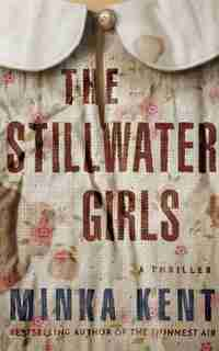 The Stillwater Girls by Minka Kent