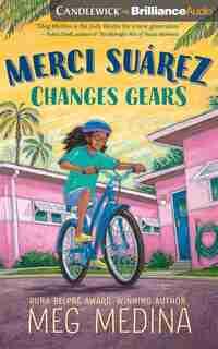 Merci Suárez Changes Gears by Meg Medina