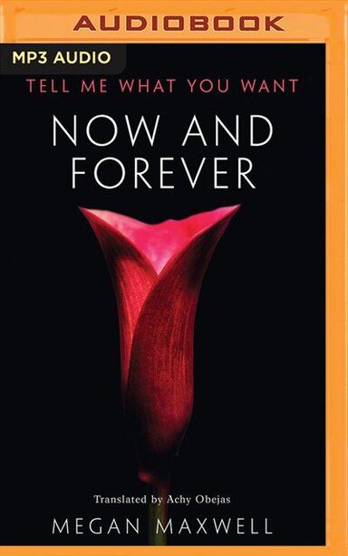 Now And Forever de Megan Maxwell