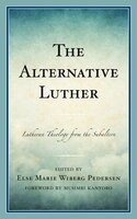 The Alternative Luther: Lutheran Theology From The Subaltern