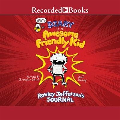 Diary Of An Awesome Friendly Kid: Rowley Jefferson's Journal by Jeff Kinney