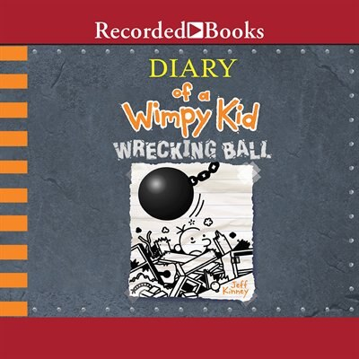 Diary Of A Wimpy Kid: Wrecking Ball by Jeff Kinney