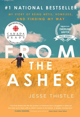 Book From the Ashes: My Story Of Being Métis, Homeless, And Finding My Way by Jesse Thistle