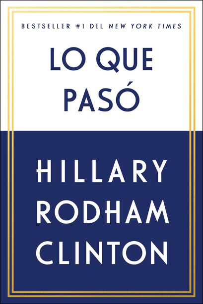 Lo que pasó by Hillary Rodham Clinton