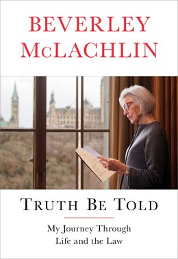 Book Truth Be Told: My Journey through Life and the Law by Beverley Mclachlin