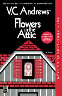 Flowers in the Attic: 40th Anniversary Edition by V.C. Andrews