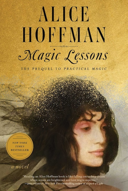 Magic Lessons: The Prequel To Practical Magic by Alice Hoffman
