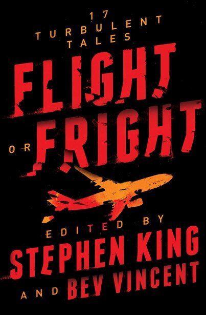 Flight or Fright: 17 Turbulent Tales by Stephen King