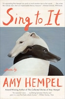 Sing to It: Stories