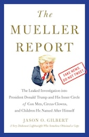 The Mueller Report: The Leaked Investigation into President Donald Trump and His Inner Circle of…